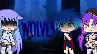 Wolves ▪Gacha Life▪ [GMV]