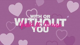 Ninski - With Or Without You (Lyrics) ft. Harina