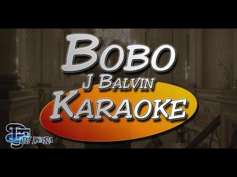 ♫ Karaoke J Balvin - Bobo |Creado por Dj DEpRa| ♫