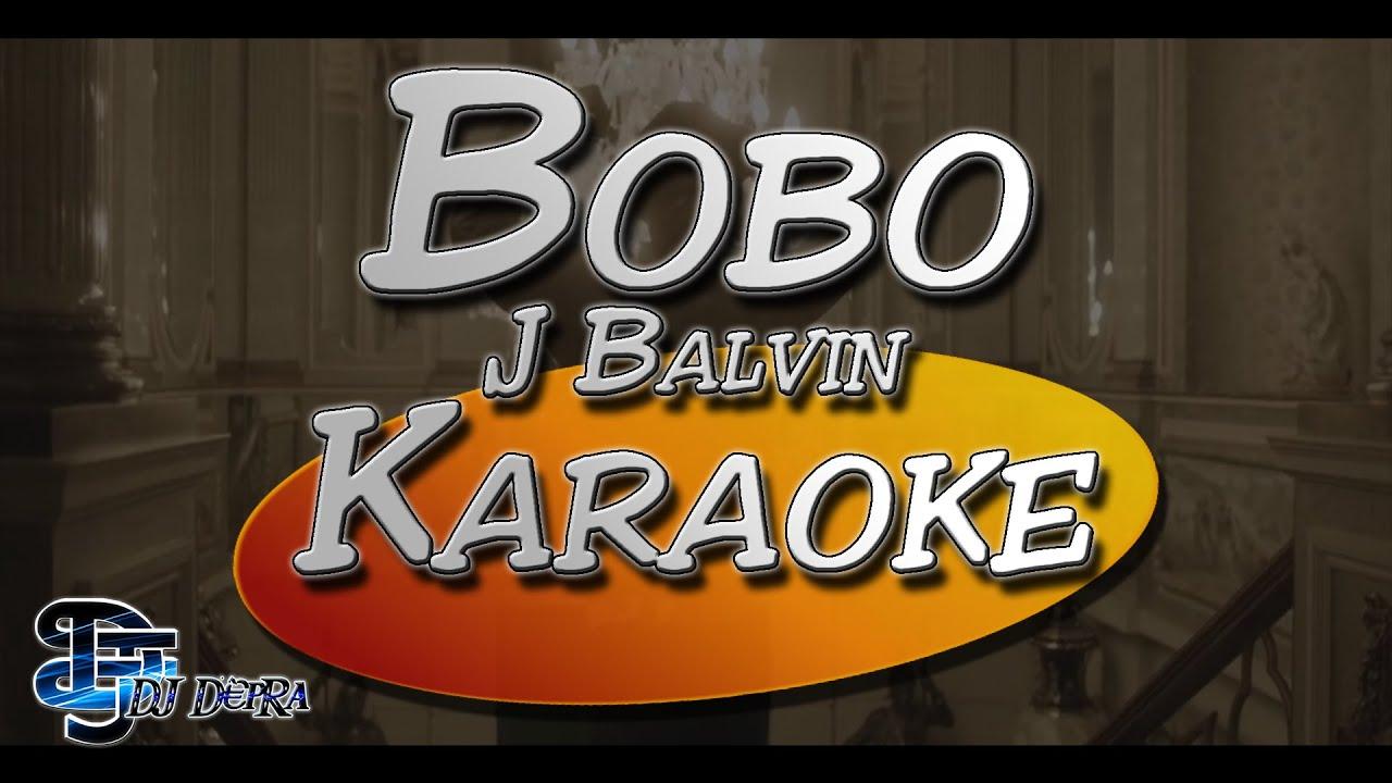 karaoke-j-balvin-bobo-creado-por-dj-depra-djdepra