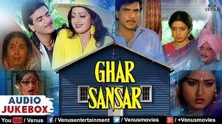 Ghar Sansar Full Songs   Jeetendra, Sridevi, Aruna Irani   Audio Jukebox