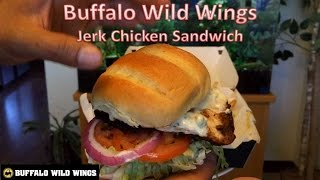 Buffalo Wild Wings Jerk Chicken Sandwich