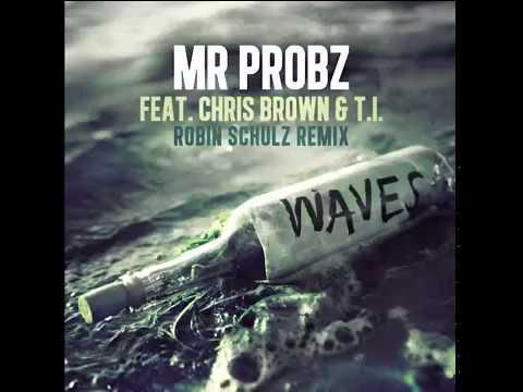 Mr. Probz ft. Chris Brown & T.I. - Waves (Remix)