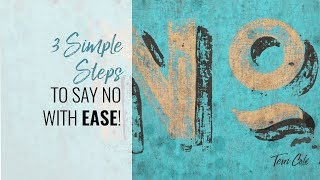 3 Simple Steps to Say NO with EASE   Boundary Bootcamp Terri Cole 2018