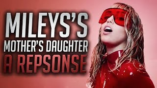 Miley Cyrus Mother's Daughter A Response