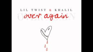 Lil Twist Ft Khalil - Over again (Full Song + Download)