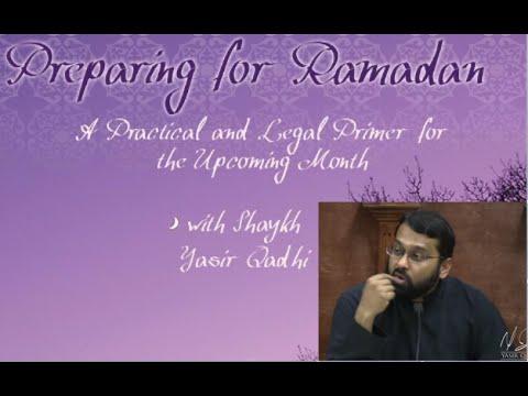 Spiritual, Legal, Health & Practical tips for Ramadan  - Dr. Shaykh Yasir Qadhi