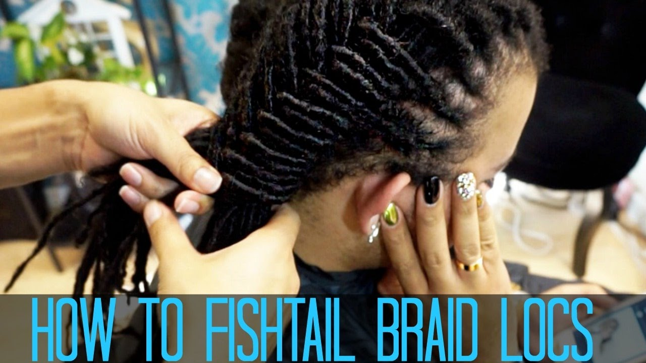 How To Do A Fishtail Braid On Locs Youtube