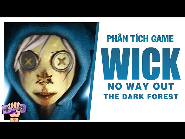 Phân tích game : WICK | Story Explained | PTG