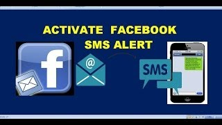 how to activate facebook SMS notification alerts to get masseges , comments on your mobile phone