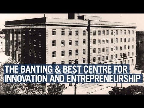 University of Toronto : The Banting & Best Centre for Innovation and Entrepreneurship