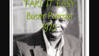 TAKE IT EASY - Buster Pearson