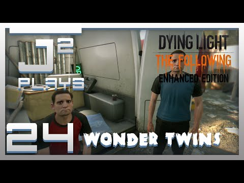 Dying Light Enhanced Edition Campaign Gameplay - Wonder Twins - Part 24