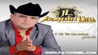 y si te quedas que - Joaquin Lira Estreno 2012.mp3