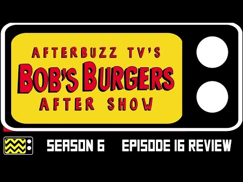Bob's Burgers Season 6 Episode 16 Review & After Show | AfterBuzz TV