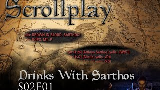 Scrollplay: Drinks With Sarthos [S02E01]