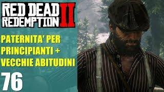 Red Dead Redemption 2 Ep. 76 - Paternità per principianti + Vecchie abitudini