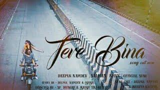 TERE BINA | SALMAN KHAN | DEEPAK NAMDEV | BHAVYA KHAPRE | OFFICIAL SONG.