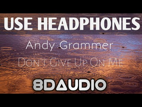 Andy Grammer - Don't give up on me (five feet apart theme song)USE HEADPHONES (8d audio)