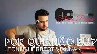 POR QUE NÃO EU? - LEONI E HERBERT VIANNA (BY FLÁVIO PRIMO) + Cifra e tablatura grátis / Free tabs