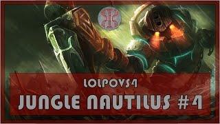 LoLPoV - Jungle Nautilus #4 - League of Legends