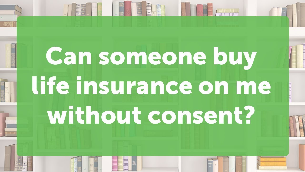 Can I Buy Life Insurance on Someone Else?   Quotacy