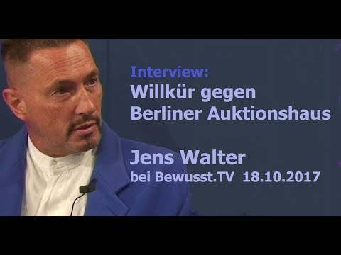 Willkür gegen Berliner Auktionshaus - Jens Walter | Bewusst.TV - 18.10.2017