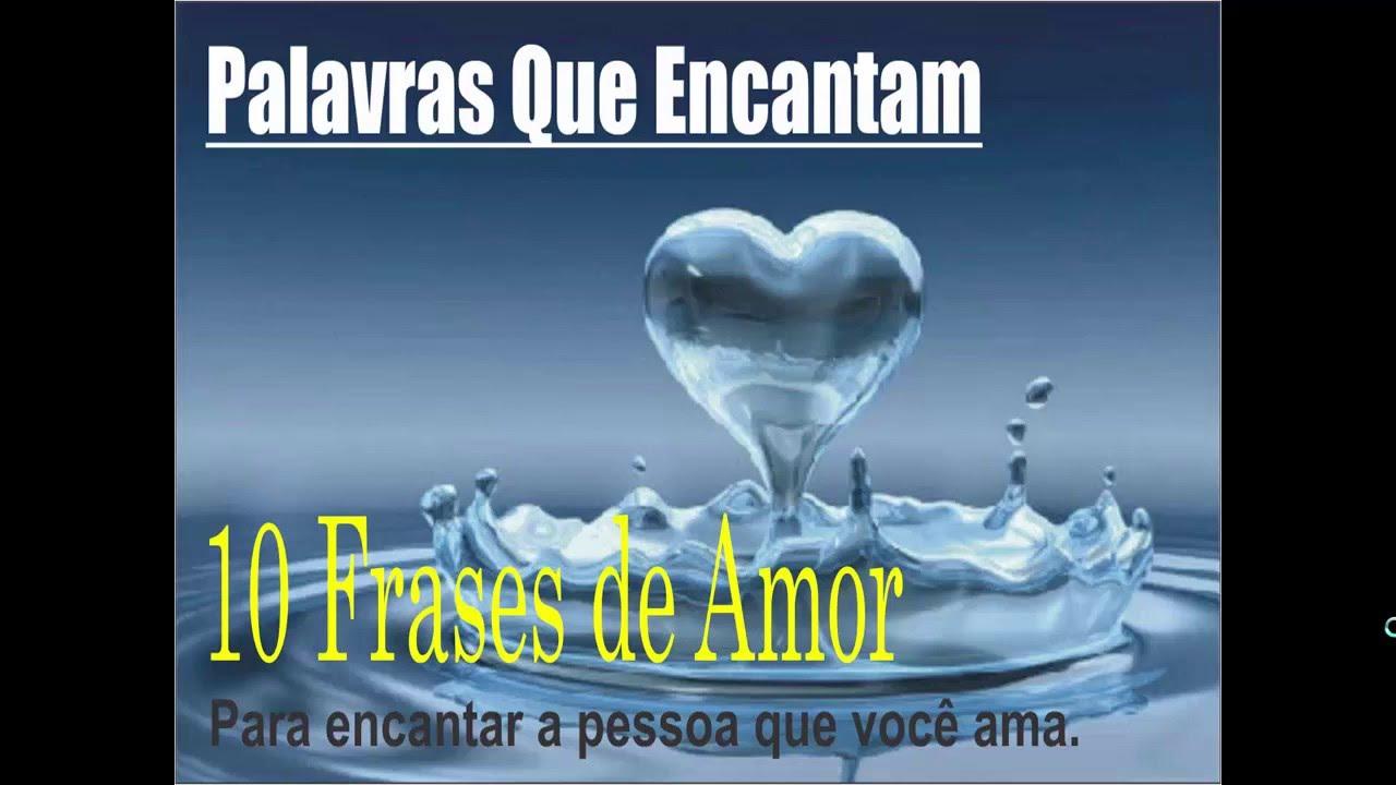 Frases De Amor 10 Frases Para Encantar A Pessoa Amada 1 0 Youtube