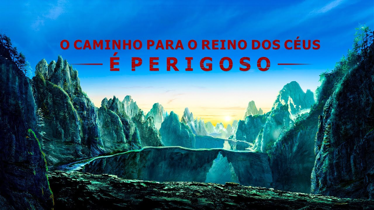 """""""O caminho para o reino dos céus é perigoso"""" Deus é minha confiança e força"""