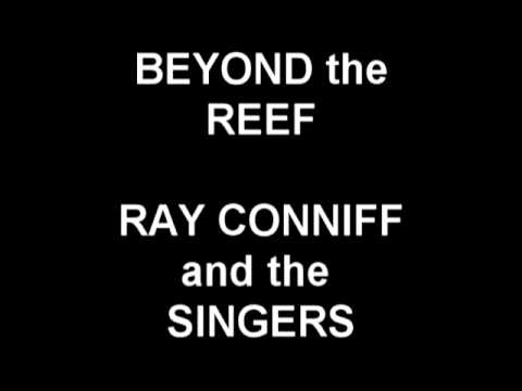 Beyond the Reef - Ray Conniff and the Singers