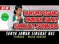 Hukum pegang qur'an pada sholat sunnah - H.Ustadz Abdul Somad Lc,MA