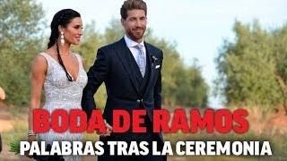 Primeras palabras de Sergio Ramos y Pilar Rubio tras su boda I MARCA