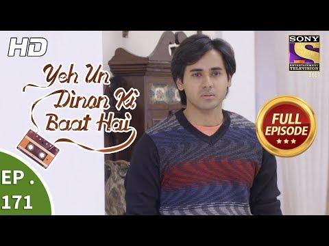Yeh Un Dinon Ki Baat Hai - Ep 171 - Full Episode - 1st May, 2018