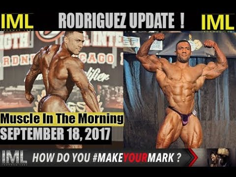 L- RODRIGUEZ UPDATE! - Muscle In The Morning September 18, 2017