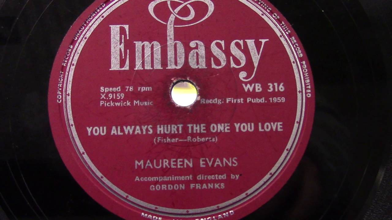 Maureen Evans You Always Hurt The One You Love 1959 Youtube
