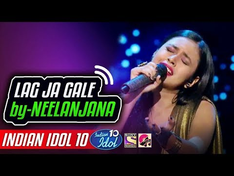 Lag Ja Gale - Neelanjana - Indian Idol 10 - Neha Kakkar - 8 December 2018