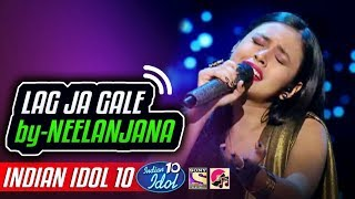 Lag Ja Gale - Neelanjana - Indian Idol 10 - Neha Kakkar - 2018