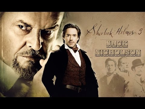 Sherlock Holmes 3 Official Trailer : Towards the Last Journey ...
