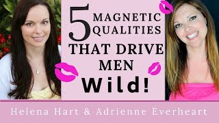 5 Magnetic Qualities That Drive Men Wild (This Will Make Him Crave You!)