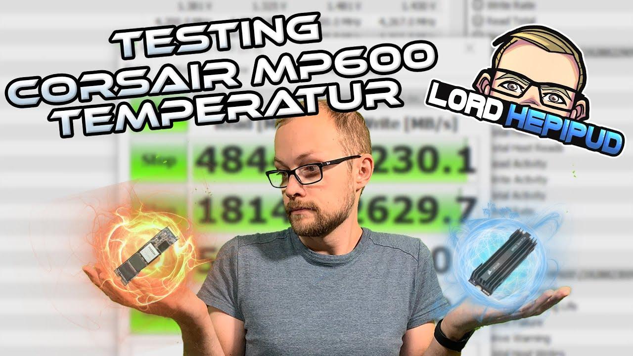 Testing: Corsair MP600 Temperatur