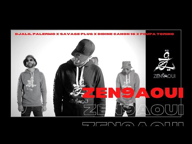 Djalil Palermo X Savage Plug X Didine Canon 16 X Foufa Torino - Zen9aoui (Official Music Video)