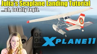 X-Plane 11 - Julia's Guide to Landing a Seaplane
