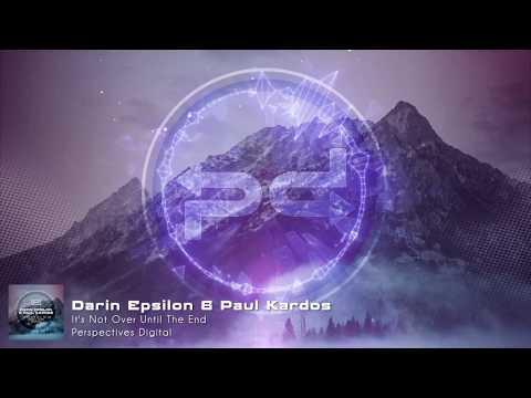 Darin Epsilon & Paul Kardos - It's Not Over Until The End (Original Mix) [Perspectives Digital]