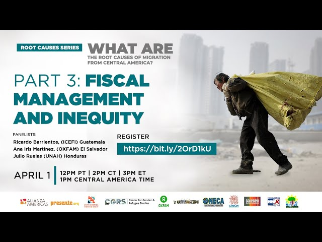 What are the root causes of migration from Central America? Part 3: Fiscal Management and Inequity