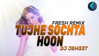 Tujhe Sochta Hoon    DJ Jsmeet [Future Bass Remix]    Best And Latest Song 2019
