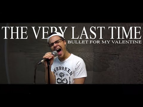 BULLET FOR MY VALENTINE - The Very Last Time (Malcolm Stew Cover)