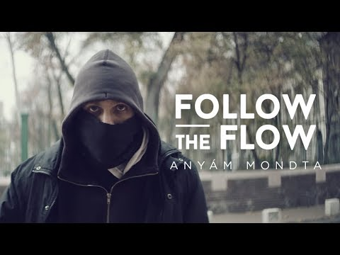 Follow The Flow - Anyám mondta [OFFICIAL MUSIC VIDEO]
