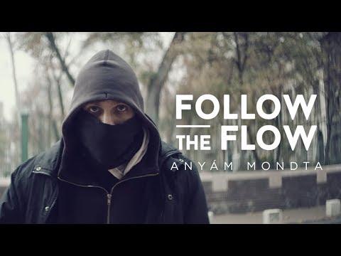 Follow The Flow - Anyám mondta [OFFICIAL MUSIC VIDEO] letöltés