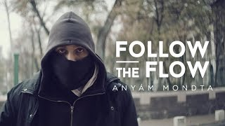 Follow The Flow - Anyám mondta [OFFICIAL MUSIC VIDEO] thumbnail