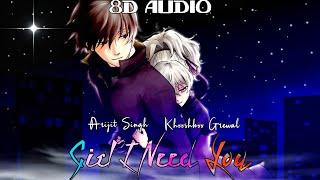 Girl I Need You (8D Audio) Arijit Singh   Meet Bros   Khushboo    Love Ambience